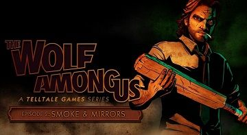 [PC] The Wolf Among Us: Episode 2 - Smoke and Mirrors - ENG